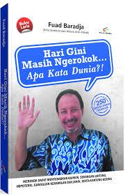 Sampul buku Fuad Baradja. Judulnya nge-pop, bak kalimat dalam iklan rokok.