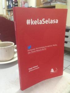 Buku kelaSelasa. Referensi baru dunia penulisan. (Foto: Twitter #kelaSelasa)