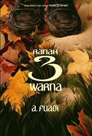 Ranah 3 Warna, sepatu 'si Hitam' mejejak tiga lanskap. Perjuangan karena kesabaran.